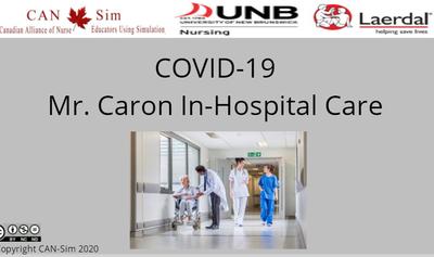 COVID-19 Mr. Caron In-Hospital Care